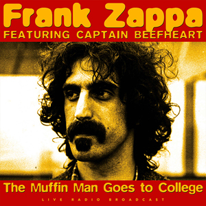 frank zappa captain beefheart best of the muffin man goes to college cultlegends. Black Bedroom Furniture Sets. Home Design Ideas