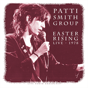 Patti Smith - Best Of Easter Rising Live