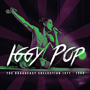 Iggy Pop The Broadcast Collection 1977 - 1988