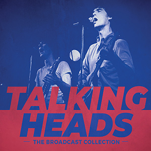 Talking Heads - The Broadcast Collection