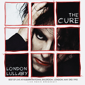 Vinyl Release The Cure London Lullaby by Cult Legends
